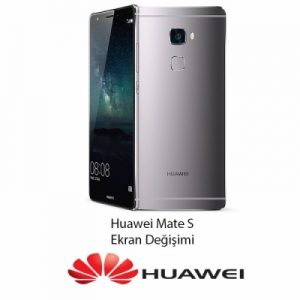 Huawei Mate S Ekran Değişimi