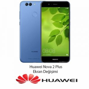 Huawei Nova 2 Plus Ekran Değişimi